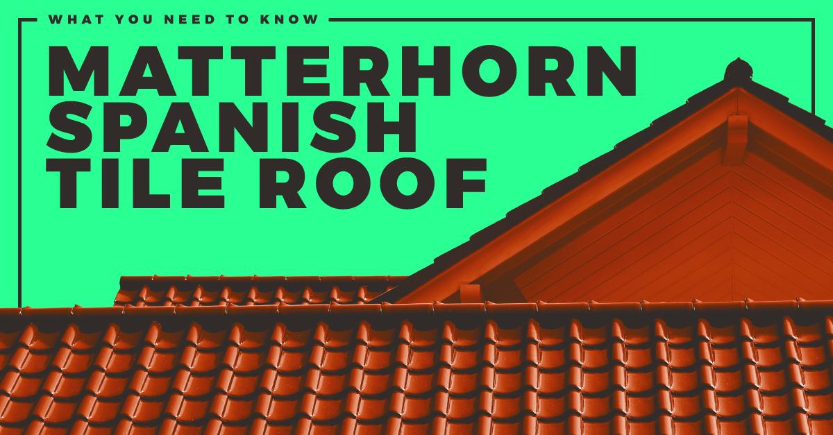 Matterhorn Spanish Tile Roof