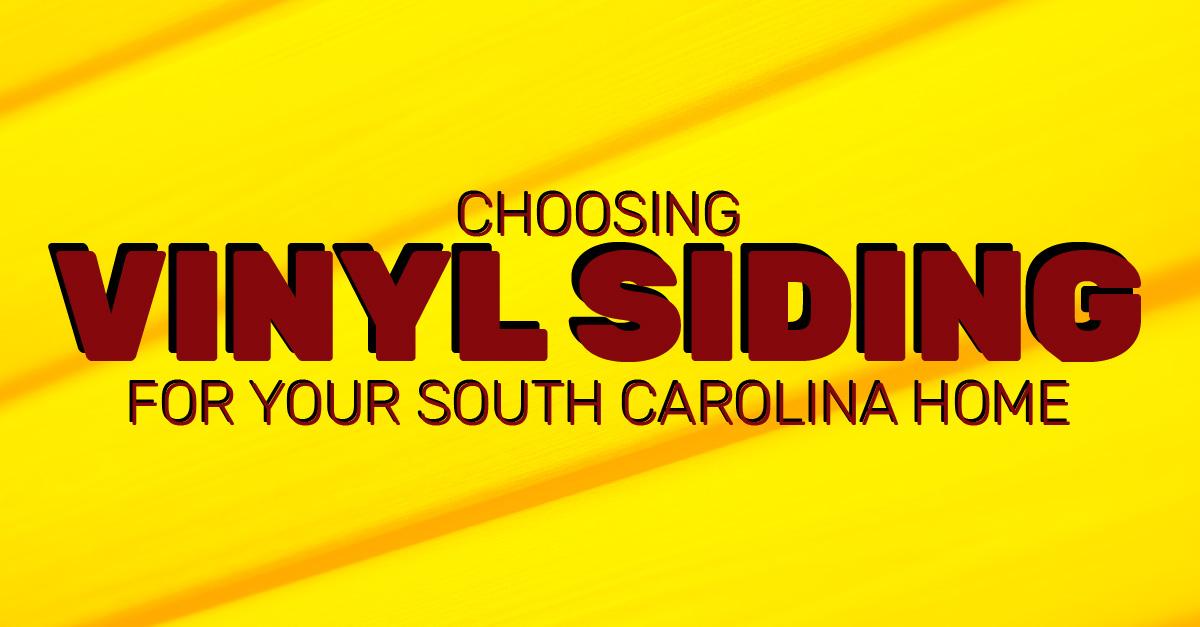 Choosing Vinyl Siding For Your South Carolina Home